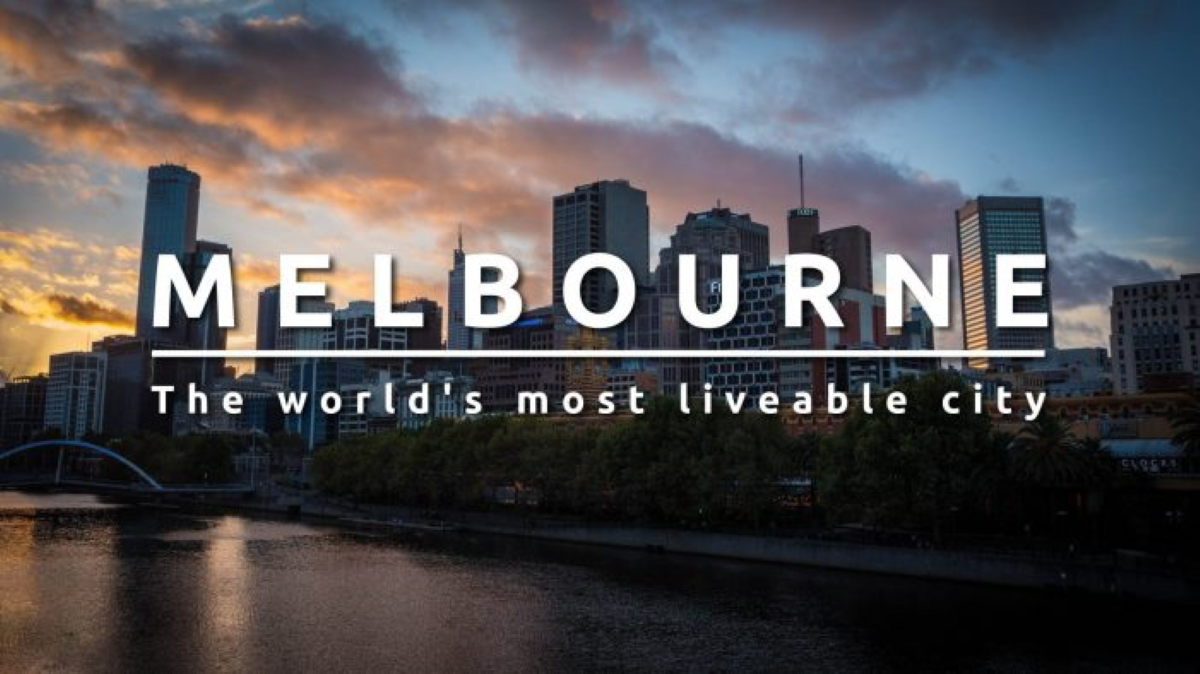Australia's Technology Hub, Melbourne - The world's most liveable city